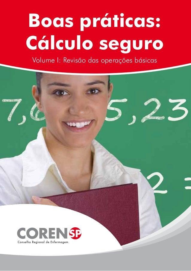 Boas práticas: Cálculo seguro Volume I: Revisão das operações básicas