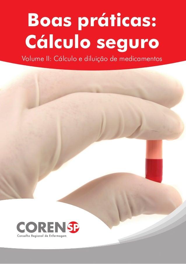 Boas práticas: Cálculo seguro Volume II: Cálculo e diluição de medicamentos