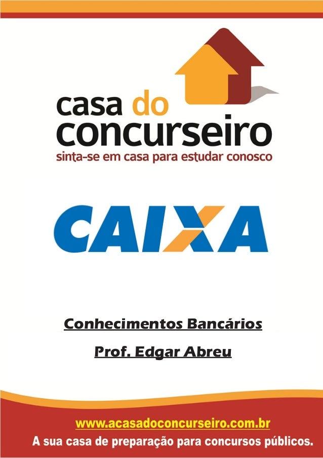 Conhecimentos Bancários Prof. Edgar Abreu