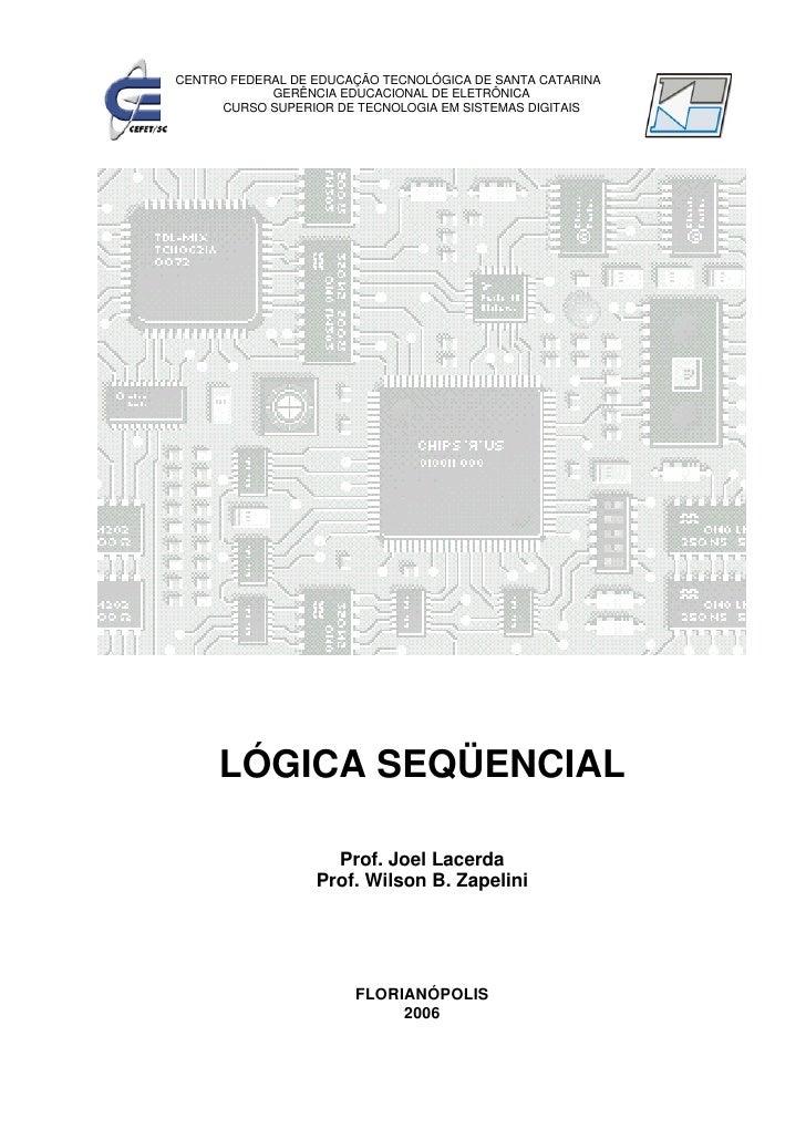 CENTRO FEDERAL DE EDUCAÇÃO TECNOLÓGICA DE SANTA CATARINA            GERÊNCIA EDUCACIONAL DE ELETRÔNICA      CURSO SUPERIOR...
