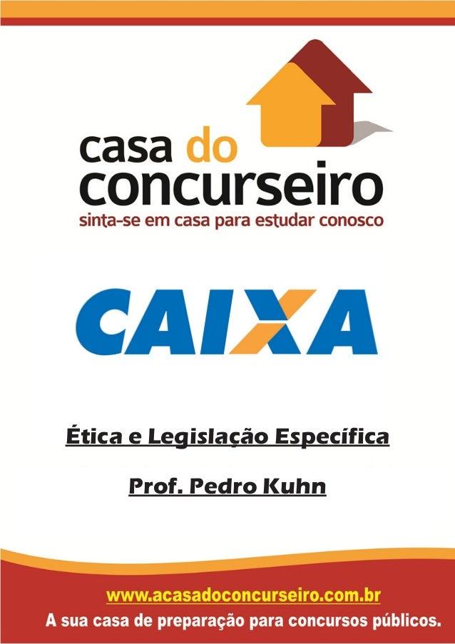 Ética e Legislação Específica Prof. Pedro Kuhn