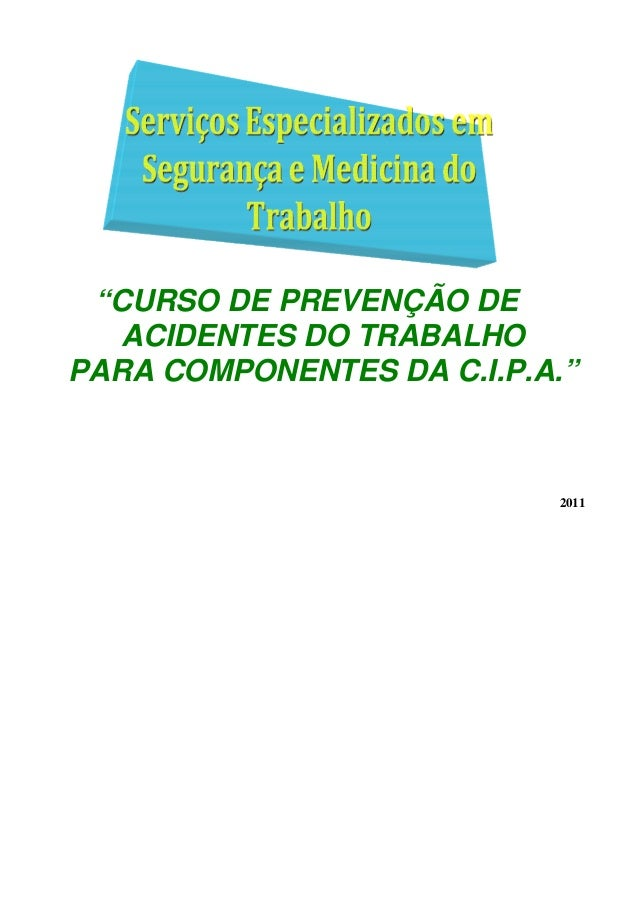 """""""CURSO DE PREVENÇÃO DE ACIDENTES DO TRABALHO PARA COMPONENTES DA C.I.P.A."""" 2011"""