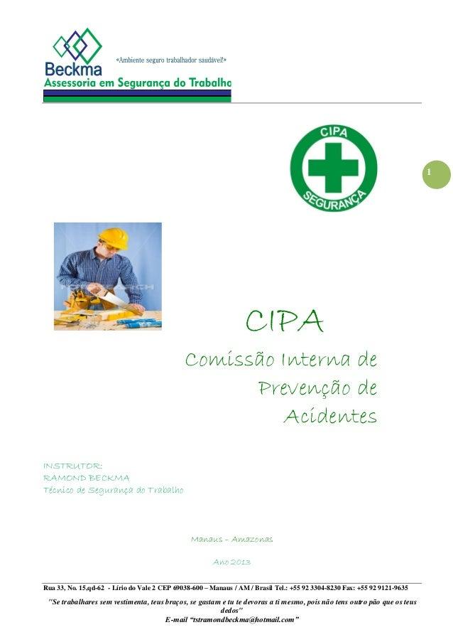 Rua 33, No. 15,qd-62 - Lírio do Vale 2 CEP 69038-600 – Manaus / AM / Brasil Tel.: +55 92 3304-8230 Fax: +55 92 9121-9635  ...