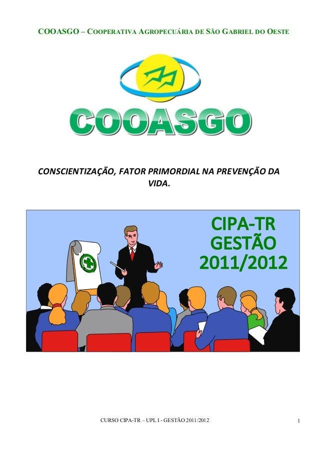 COOASGO – COOPERATIVA AGROPECUÁRIA DE SÃO GABRIEL DO OESTE  CONSCIENTIZAÇÃO, FATOR PRIMORDIAL NA PREVENÇÃO DA VIDA.  CURSO...