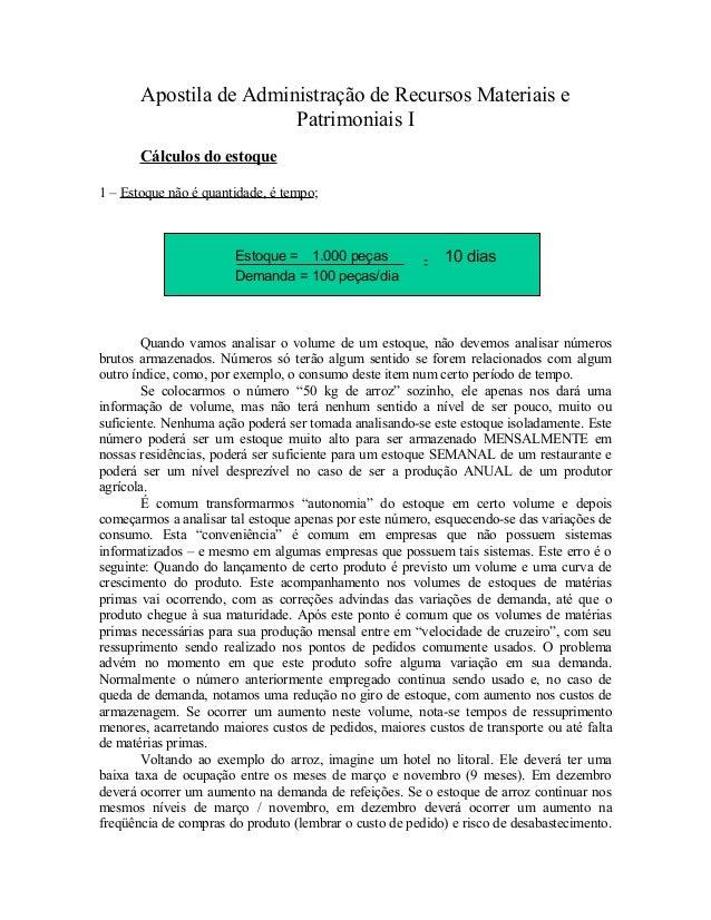 Apostila de Administração de Recursos Materiais e Patrimoniais I Cálculos do estoque 1 – Estoque não é quantidade, é tempo...