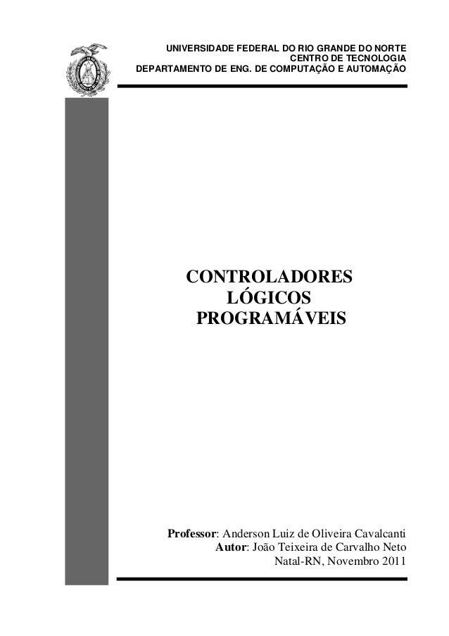 UNIVERSIDADE FEDERAL DO RIO GRANDE DO NORTE  CENTRO DE TECNOLOGIA  DEPARTAMENTO DE ENG. DE COMPUTAÇÃO E AUTOMAÇÃO  CONTROL...