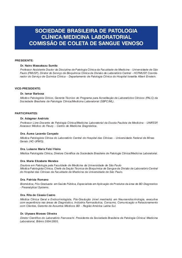 Este documento propõe recomendações da Sociedade Brasileira de Patologia Clínica/Medi- cina Laboratorial (SBPC/ML) para a ...