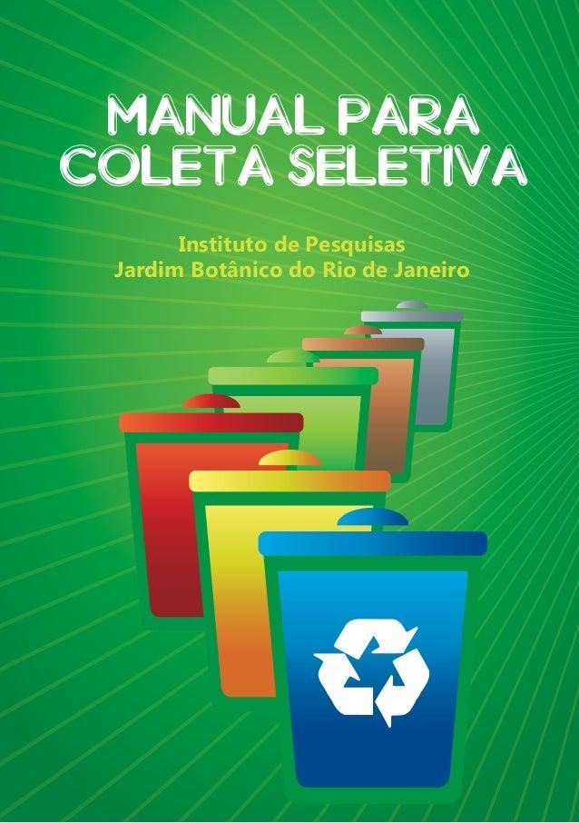 manual PARA COLETA SELETIVA Instituto de Pesquisas Jardim Botânico do Rio de Janeiro