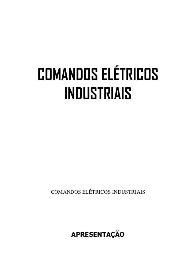 COMANDOS ELÉTRICOS INDUSTRIAIS COMANDOS ELÉTRICOS INDUSTRIAIS APRESENTAÇÃO