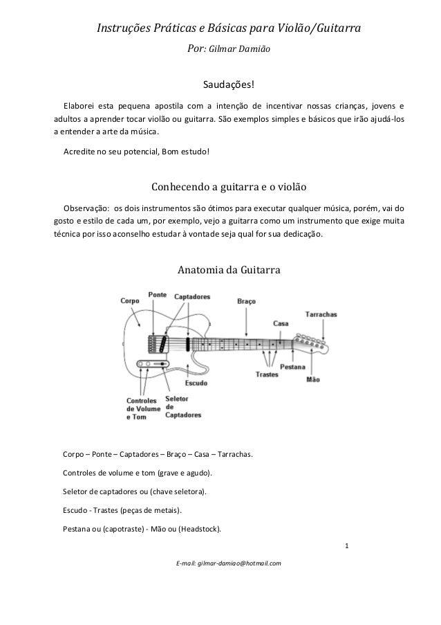 1 E-mail: gilmar-damiao@hotmail.com Instruções Práticas e Básicas para Violão/Guitarra Por: Gilmar Damião Saudações! Elabo...