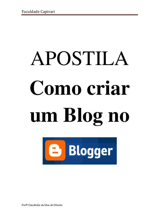 Faculdade Capivari  APOSTILA Como criar um Blog no  Profª Claudinéia da Silva de Oliveira