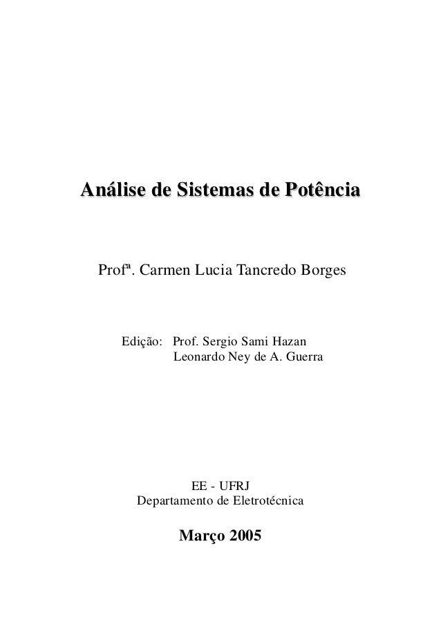 AAnnáálliissee ddee SSiisstteemmaass ddee PPoottêênncciiaa Profª. Carmen Lucia Tancredo Borges Edição: Prof. Sergio Sami H...