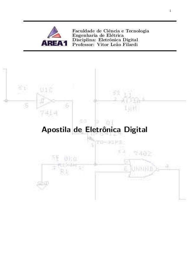 1 Faculdade de Ciˆencia e Tecnologia Engenharia de El´etrica Disciplina: Eletrˆonica Digital Professor: Vitor Le˜ao Filard...