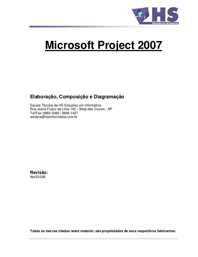 Microsoft Project 2007 Elaboração, Composição e Diagramação Equipe Técnica da HS Soluções em Informática Rua Joana Fusco d...