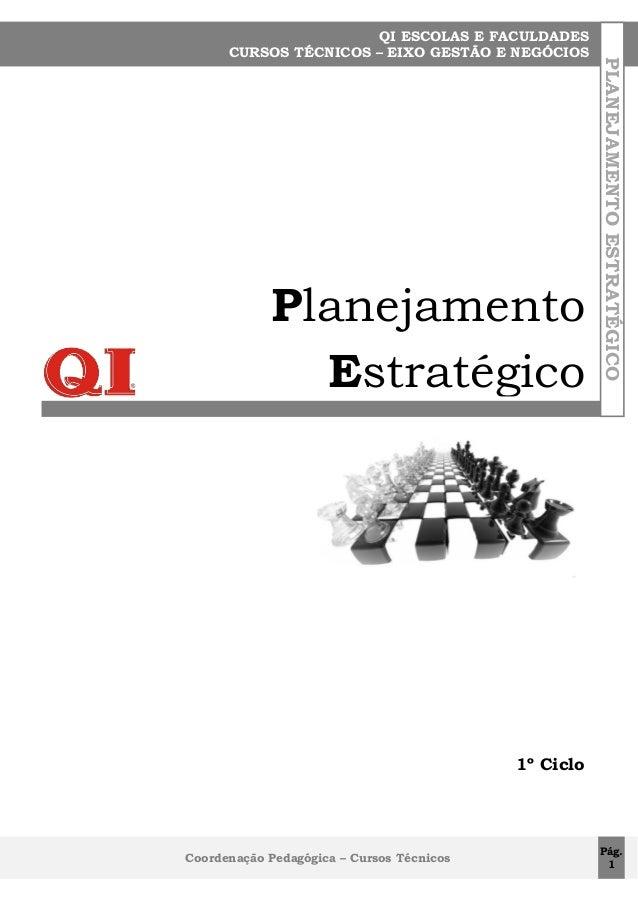 Planejamento Estratégico  PLANEJAMENTO ESTRATÉGICO  QI ESCOLAS E FACULDADES CURSOS TÉCNICOS – EIXO GESTÃO E NEGÓCIOS  1º C...