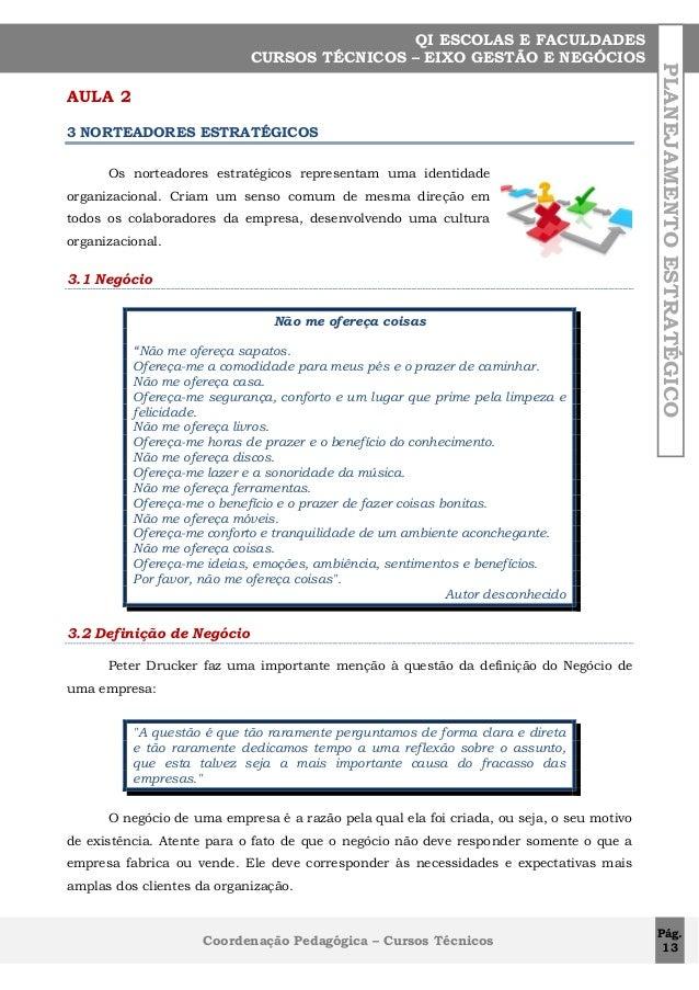 AULA 2 3 NORTEADORES ESTRATÉGICOS Os norteadores estratégicos representam uma identidade organizacional. Criam um senso co...