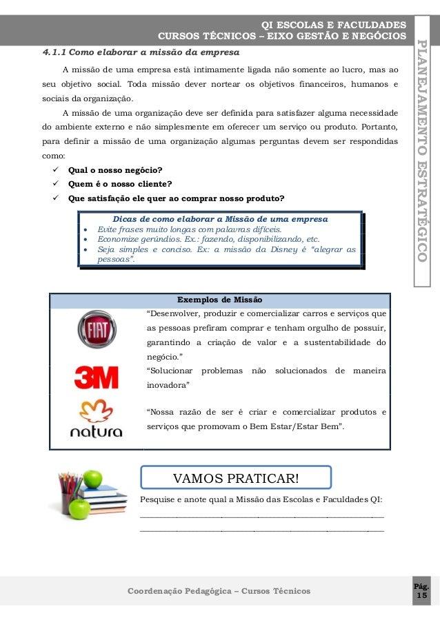 4.1.1 Como elaborar a missão da empresa A missão de uma empresa está intimamente ligada não somente ao lucro, mas ao seu o...
