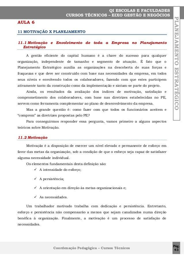 AULA 6 11 MOTIVAÇÃO X PLANEJAMENTO 11.1 Motivação e Envolvimento de toda a Empresa no Planejamento Estratégico A gestão ef...