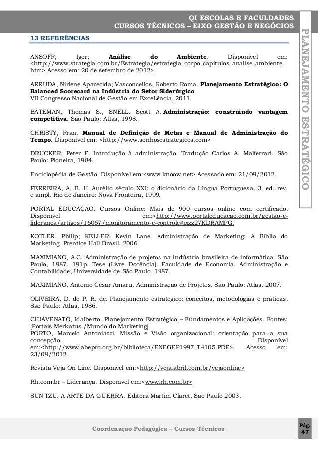 13 REFERÊNCIAS ANSOFF, Igor; Análise do Ambiente. Disponível em: <http://www.strategia.com.br/Estrategia/estrategia_corpo_...