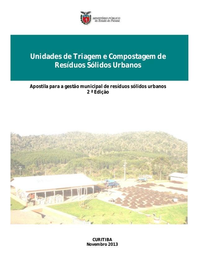 Unidades de Triagem e Compostagem de Resíduos Sólidos Urbanos Apostila para a gestão municipal de resíduos sólidos urbanos...
