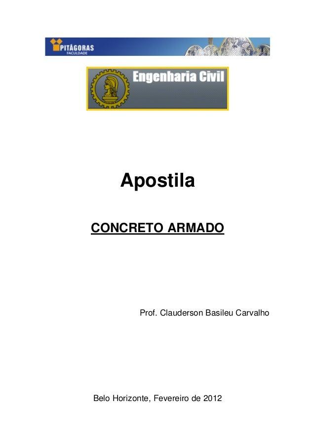 Apostila CONCRETO ARMADO Prof. Clauderson Basileu Carvalho Belo Horizonte, Fevereiro de 2012