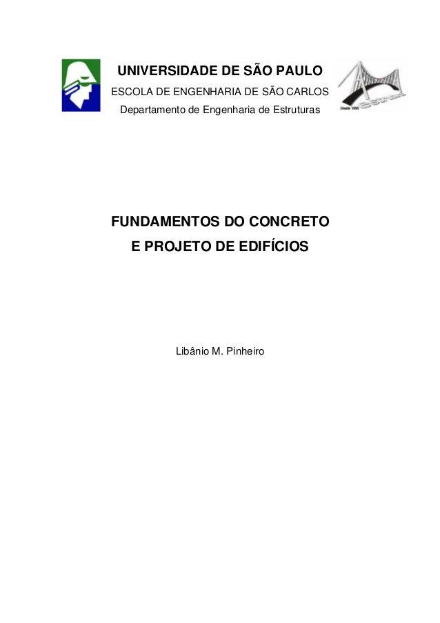 UNIVERSIDADE DE SÃO PAULO ESCOLA DE ENGENHARIA DE SÃO CARLOS Departamento de Engenharia de Estruturas FUNDAMENTOS DO CONCR...