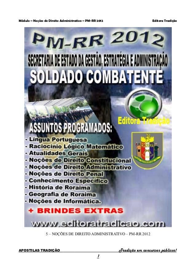 Módulo – Noções de Direito Administrativo – PM-RR 2012                     Editora Tradição                 5 – NOÇÕES DE ...