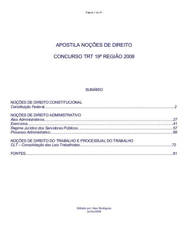 Página 1 de 91 APOSTILA NOÇÕES DE DIREITO CONCURSO TRT 19ª REGIÃO 2008 SUMÁRIO NOÇÕES DE DIREITO CONSTITUCIONAL Constituiç...