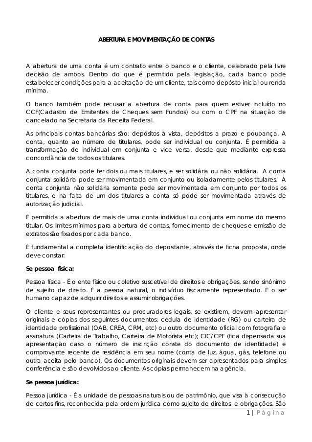 1 | P á g i n a ABERTURA E MOVIMENTAÇÃO DE CONTAS A abertura de uma conta é um contrato entre o banco e o cliente, celebra...