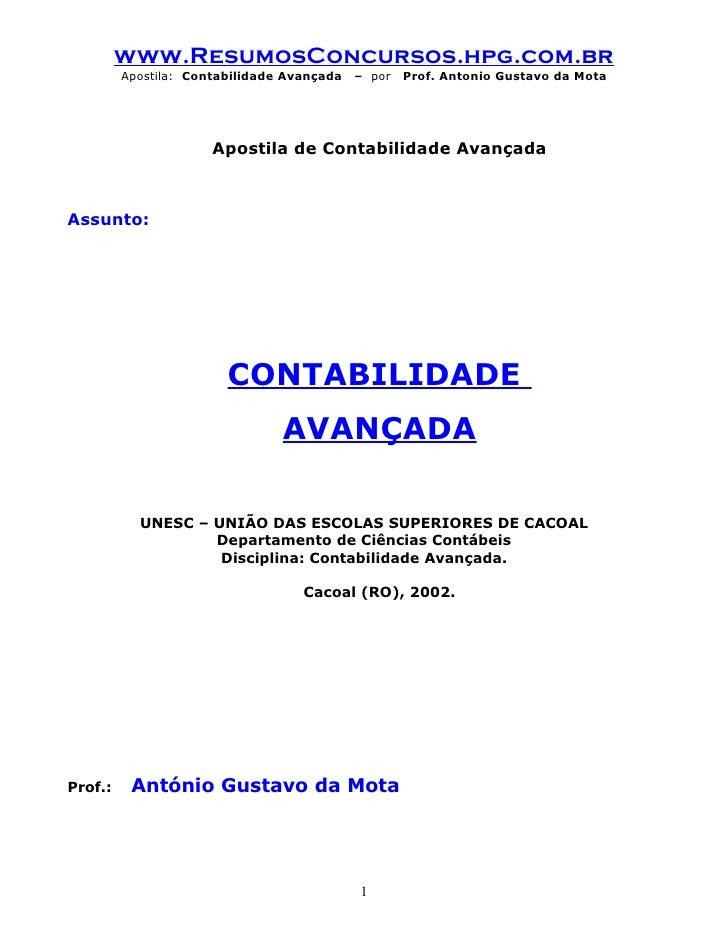 www.ResumosConcursos.hpg.com.br          Apostila: Contabilidade Avançada   – por   Prof. Antonio Gustavo da Mota         ...
