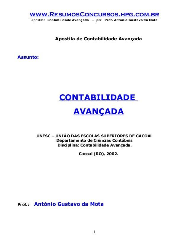 www.ResumosConcursos.hpg.com.br Apostila: Contabilidade Avançada – por Prof. Antonio Gustavo da Mota Apostila de Contabili...