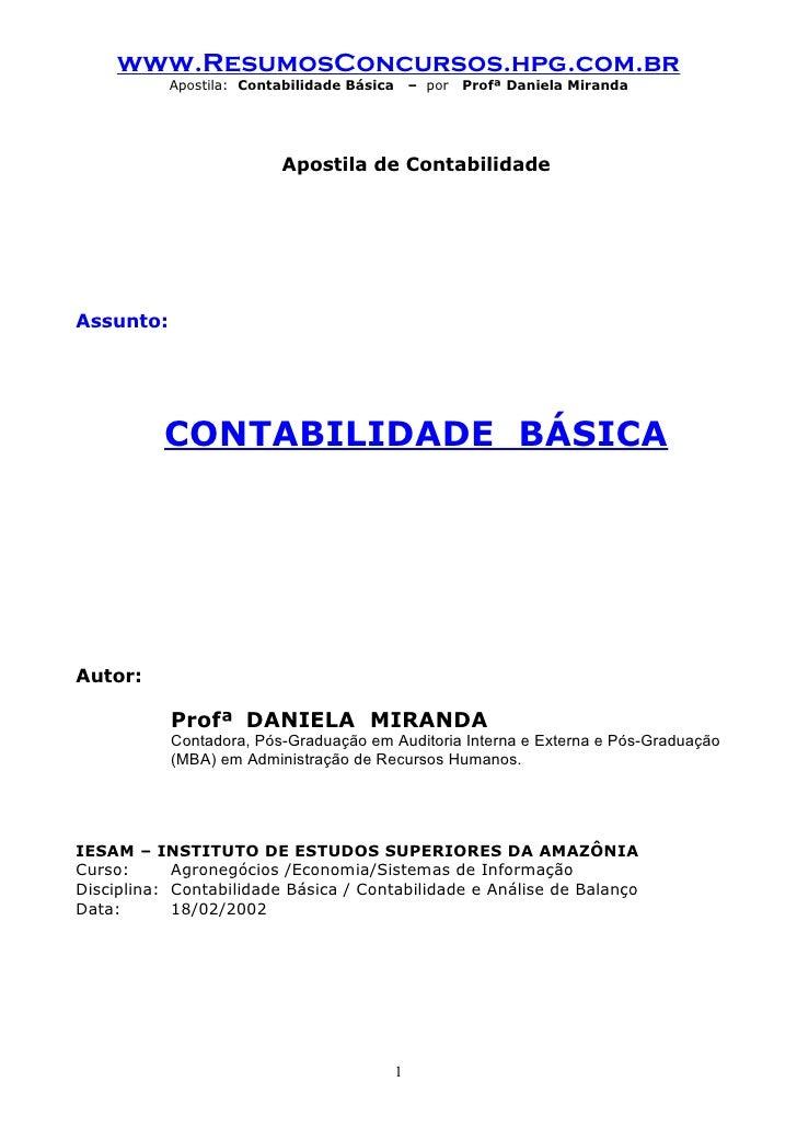 www.ResumosConcursos.hpg.com.br            Apostila: Contabilidade Básica       – por   Profª Daniela Miranda             ...
