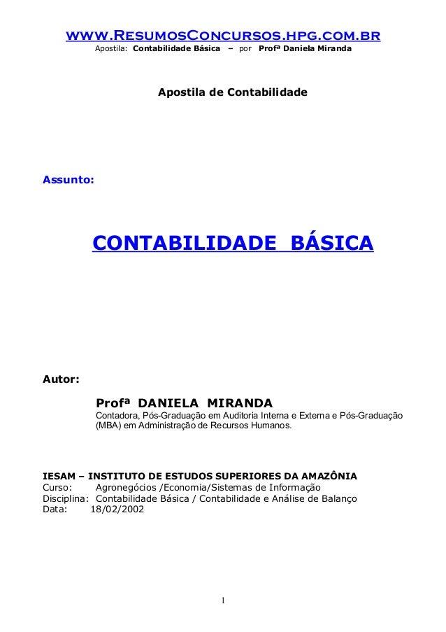 www.ResumosConcursos.hpg.com.br Apostila: Contabilidade Básica  – por  Profª Daniela Miranda  Apostila de Contabilidade  A...
