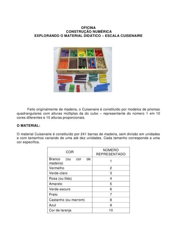 OFICINA                        CONSTRUÇÃO NUMÉRICA          EXPLORANDO O MATERIAL DIDÁTICO – ESCALA CUISENAIRE      Feito ...