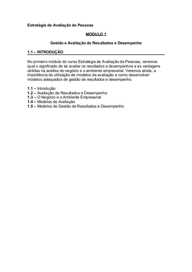 Estratégia de Avaliação de Pessoas MÓDULO 1 Gestão e Avaliação de Resultados e Desempenho 1.1 – INTRODUÇÃO No primeiro mód...