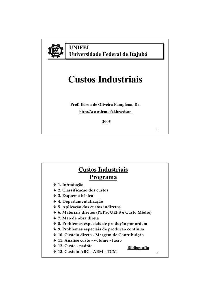 UNIFEI      Universidade Federal de Itajubá         Custos Industriais        Prof. Edson de Oliveira Pamplona, Dr.       ...