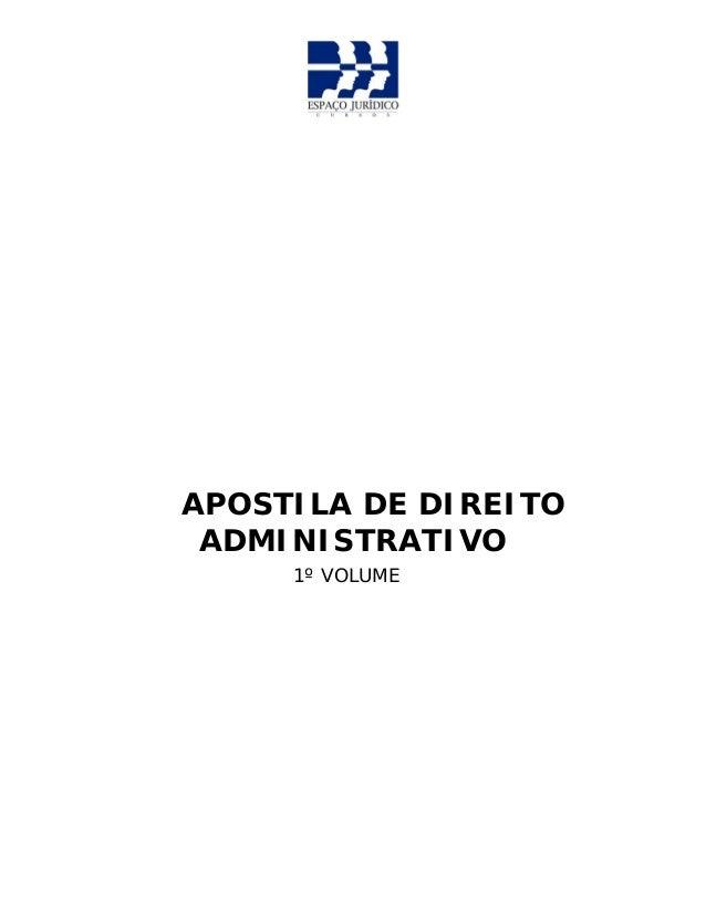 APOSTILA DE DIREITO ADMINISTRATIVO 1º VOLUME