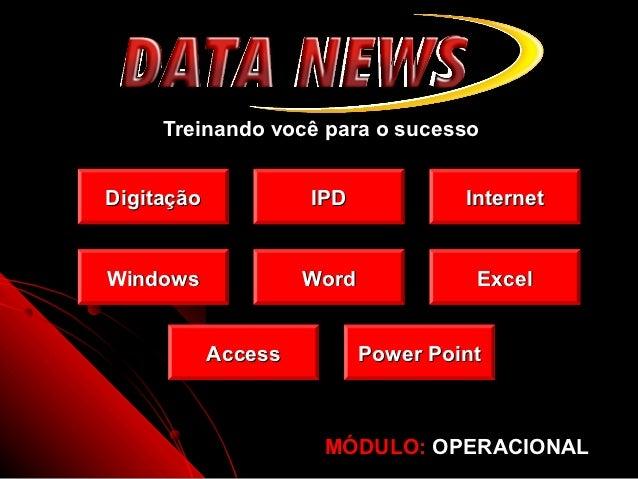 Treinando você para o sucessoDigitação            IPD             InternetWindows              Word             Excel     ...