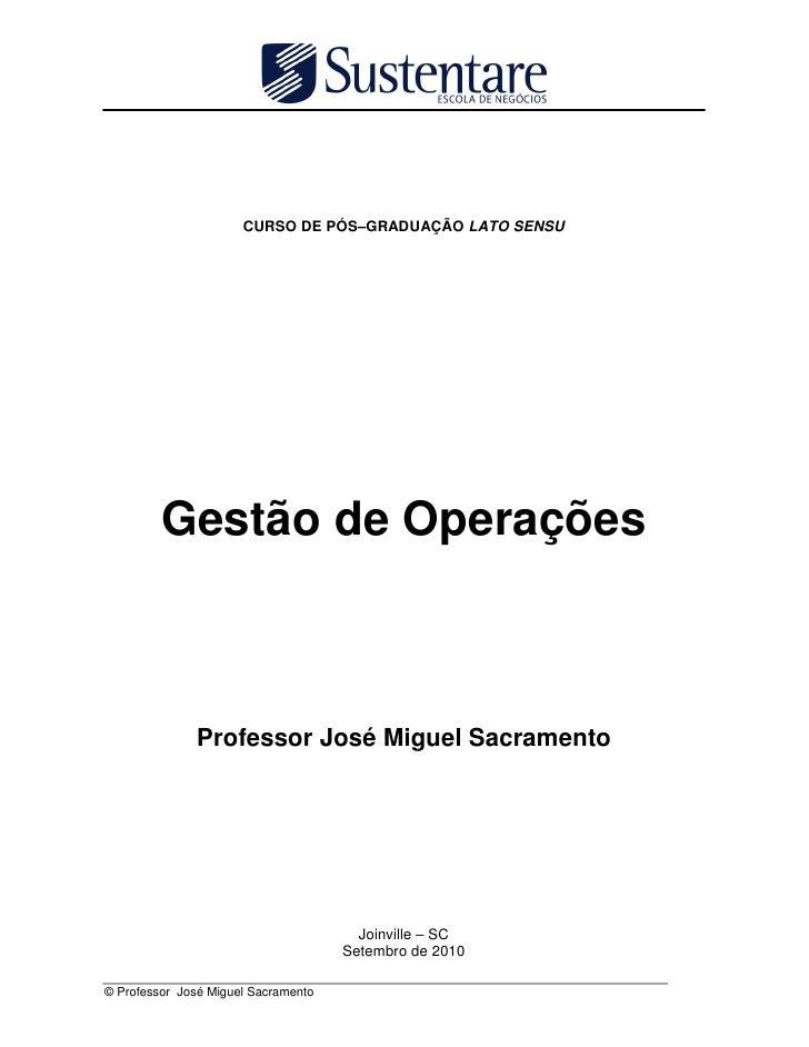 CURSO DE PÓS–GRADUAÇÃO LATO SENSU              Gestão de Operações                  Professor José Miguel Sacramento      ...