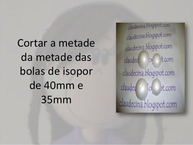 Cortar a metadeda metade dasbolas de isoporde 40mm e35mm