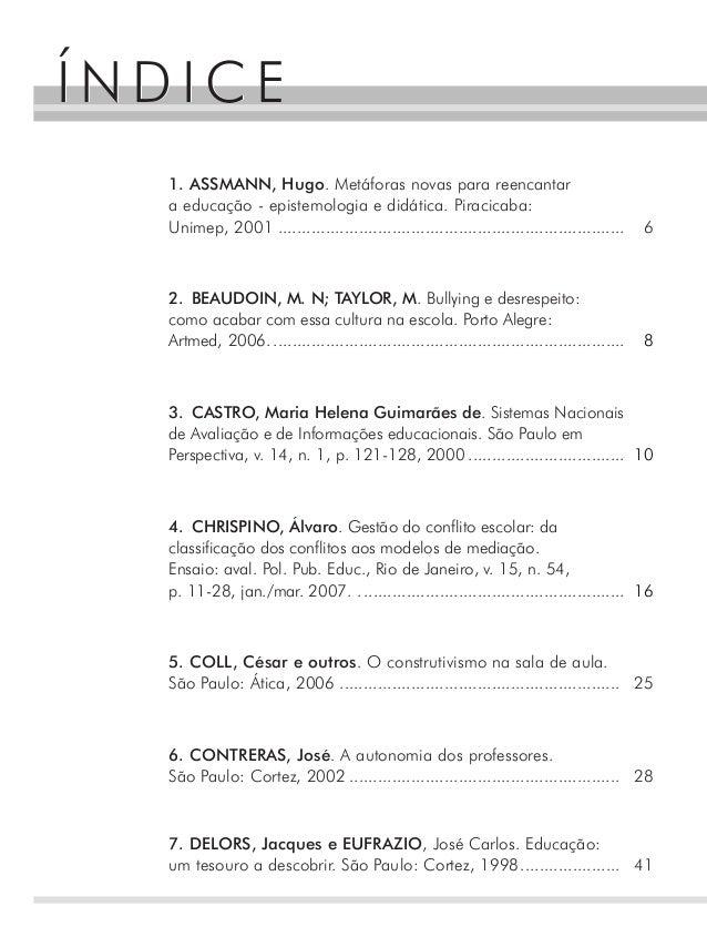 1. ASSMANN, Hugo. Metáforas novas para reencantar a educação - epistemologia e didática. Piracicaba: Unimep, 2001 ...........