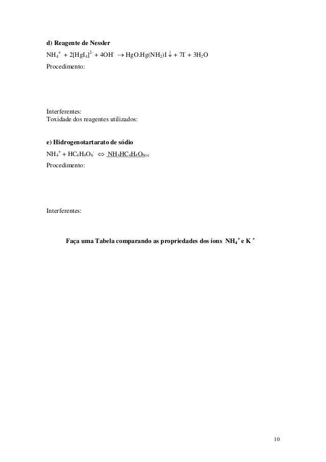 d) Reagente de NesslerNH4+ + 2[HgI4]2- + 4OH- → HgO.Hg(NH2)I ↓ + 7I- + 3H2OProcedimento:Interferentes:Toxidade dos reagent...