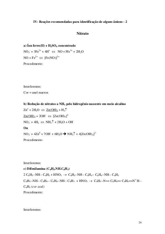IV- Reações recomendadas para identificação de alguns ânions - 2                                       Nitratoa) Íon ferro...