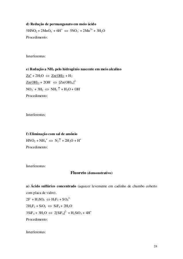 d) Redução de permanganato em meio ácido5HNO2 + 2MnO4- + 6H+ ⇔ 5NO3- + 2Mn2+ + 3H2OProcedimento:Interferentes:e) Redução a...