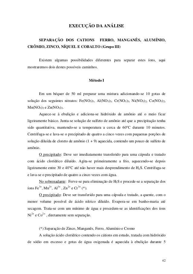 EXECUÇÃO DA ANÁLISE       SEPARAÇÃO DOS CATIONS                    FERRO, MANGANÊS, ALUMÍNIO,CRÔMIO, ZINCO, NÍQUEL E COBAL...