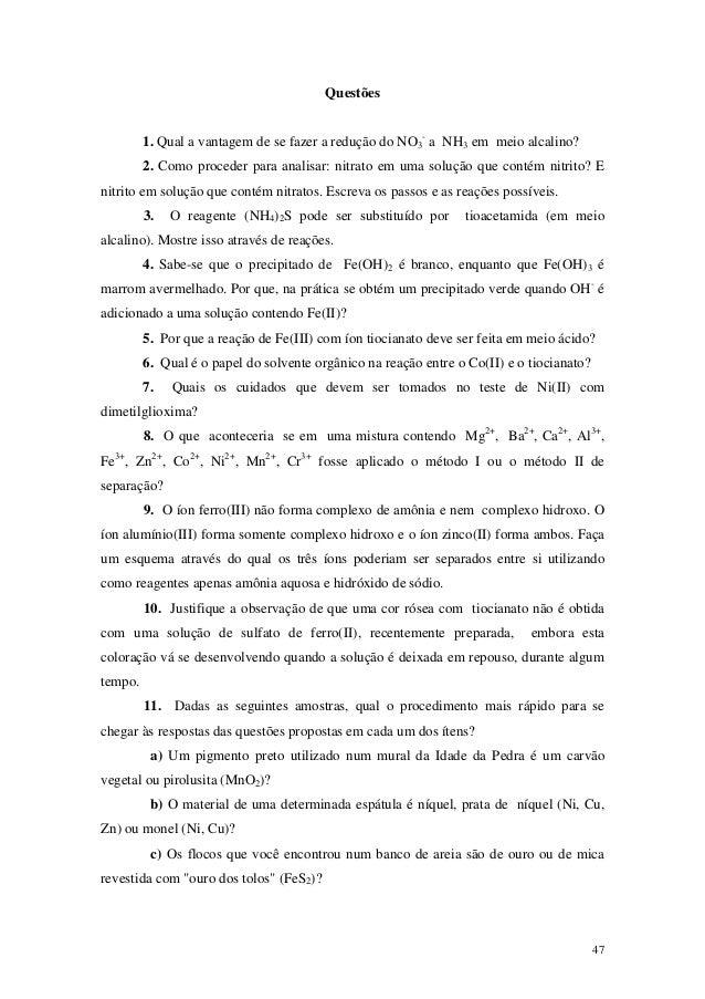 Questões         1. Qual a vantagem de se fazer a redução do NO3- a NH3 em meio alcalino?         2. Como proceder para an...