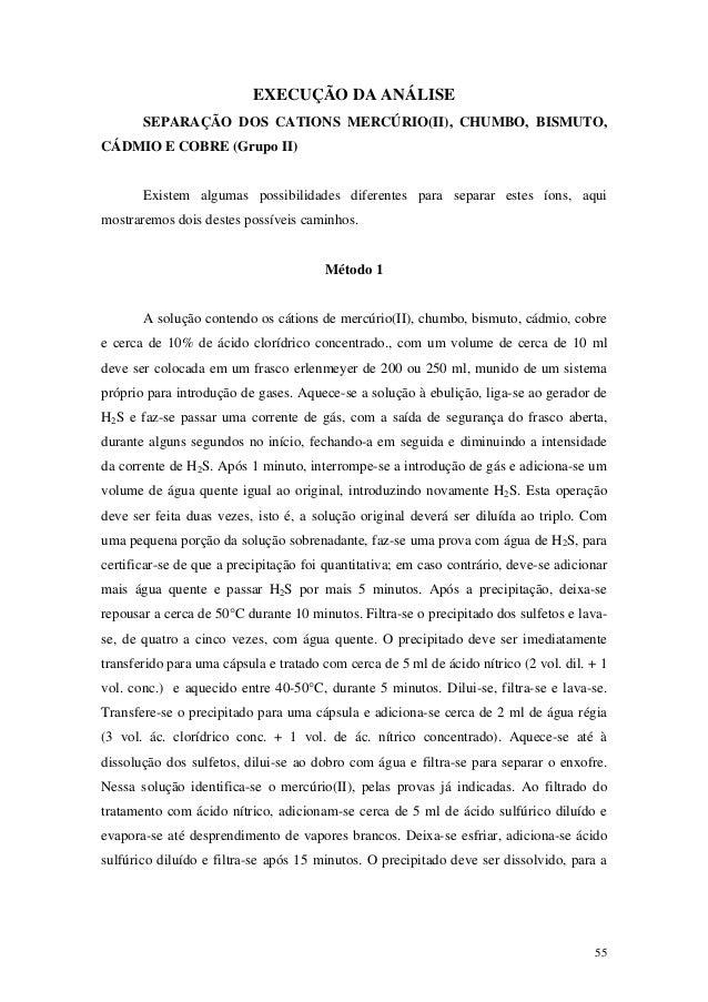 EXECUÇÃO DA ANÁLISE       SEPARAÇÃO DOS CATIONS MERCÚRIO(II), CHUMBO, BISMUTO,CÁDMIO E COBRE (Grupo II)       Existem algu...
