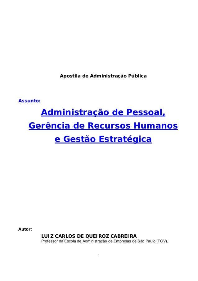 Apostila de Administração PúblicaAssunto:           Administração de Pessoal,    Gerência de Recursos Humanos             ...