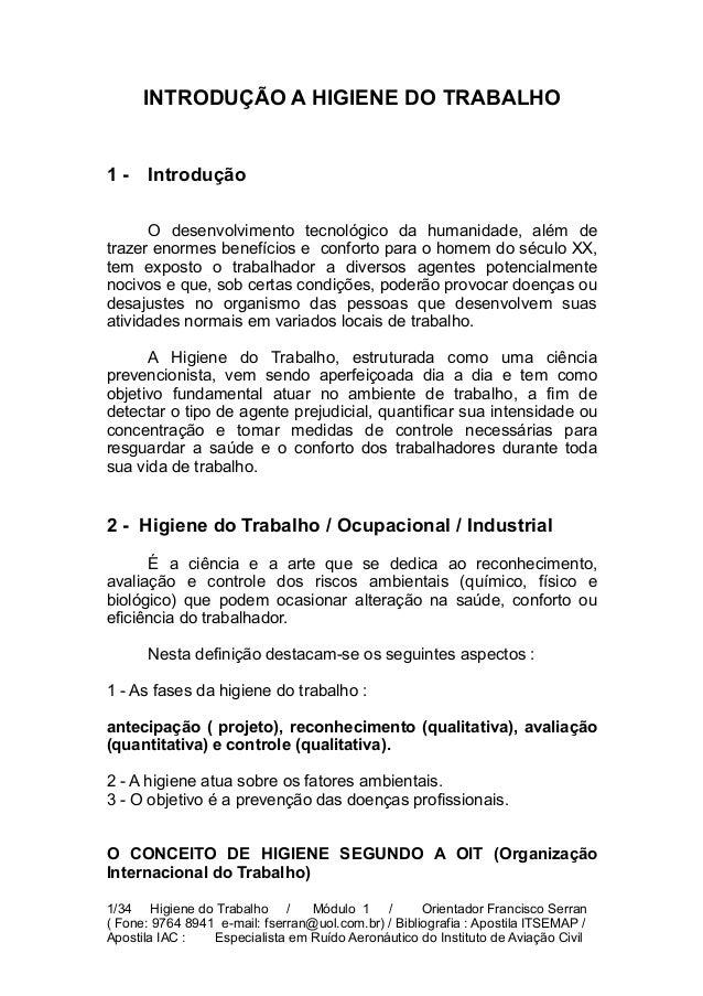 INTRODUÇÃO A HIGIENE DO TRABALHO  1-  Introdução  O desenvolvimento tecnológico da humanidade, além de trazer enormes bene...
