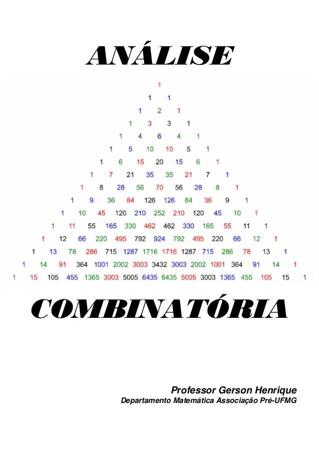 ANÁLISE  COMBINATÓRIA  Professor Gerson Henrique  Departamento Matemática Associação Pré-UFMG